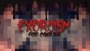 Creep P Exorcism ft Cyber Diva