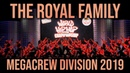 THE ROYAL FAMILY MEGACREW DIVISION 2019