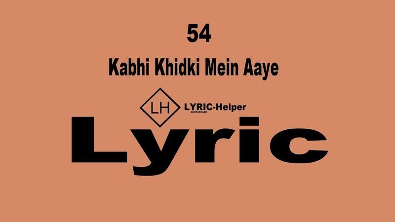 Kabhi Khidki Mein Aaye Lyric ( 54 ) Pakistani LH Co. LYRIC-Helper YouTube