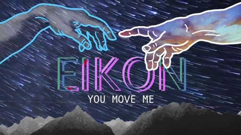 Eikon You Move Me
