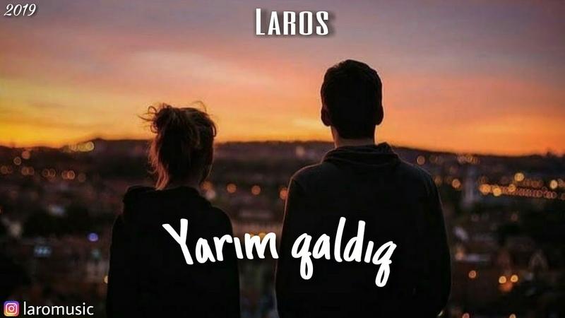 Laros - Yarım Qaldıq