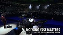 Metallica: Nothing Else Matters (Moscow, Russia - July 21, 2019)