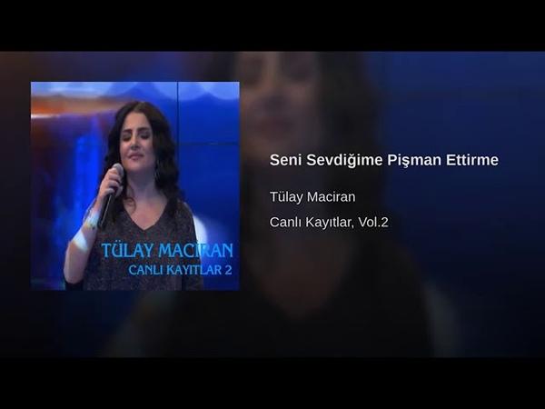 Tülay Maciran - Seni Sevdiğime Pişman Ettirme - Canlı Tv Kaydı TülayMaciran Türküleri
