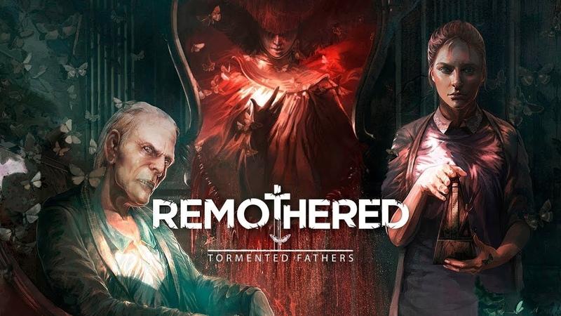 Remothered Tormented Fathers (Yettich) часть 1 - Мотыльки, Особняк, Голожопый Дед