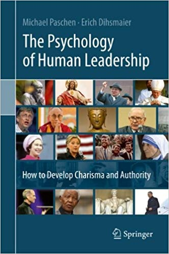 The Psychology of Human Leadership How To Develop Charisma