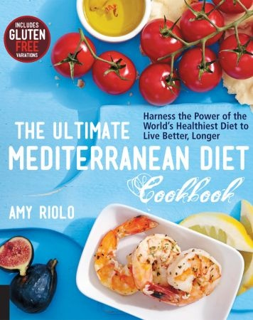 The Ultimate Mediterranean Diet Cookbook - Amy Riolo
