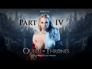 [ / ] Ella Hughes & Rebecca Moore - Queen Of Thrones: A XXX Parody  - Part 4