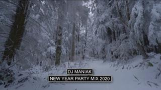 DJ MANIAK   NEW YEAR PARTY MIX 2020