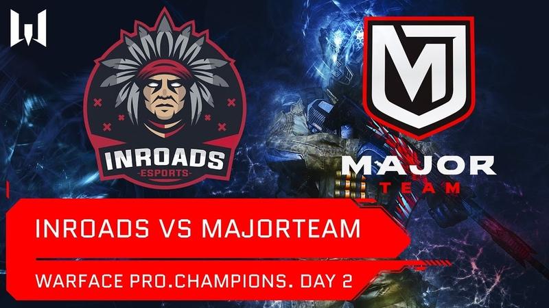 Matches Турнир Warface Day 2 Inroads vs MajorTeam