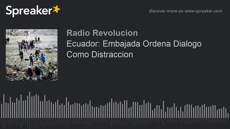 Ecuador Embajada Ordena Dialogo Como Distraccion