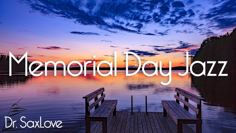 Memorial Day Smooth Jazz 4 HOURS Smooth Jazz Saxophone Relaxing and Healing on Memorial Day
