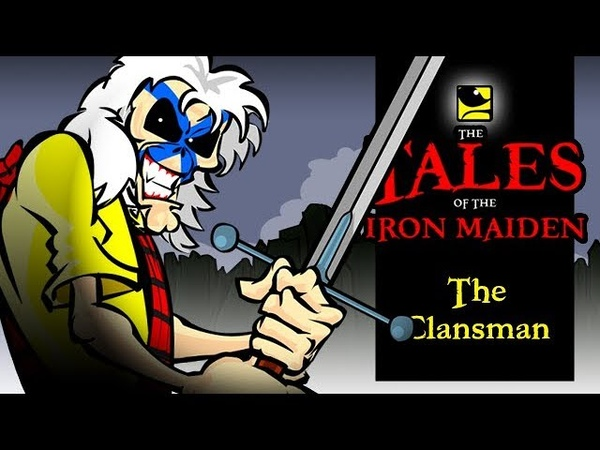 The Tales Of The Iron Maiden THE CLANSMAN смотреть онлайн без регистрации
