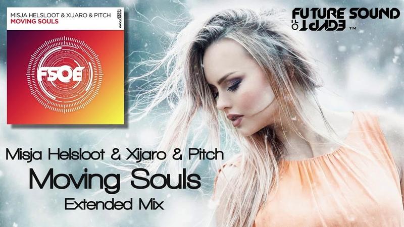 Misja Helsloot Xijaro Pitch Moving Souls Extended Mix FSOE