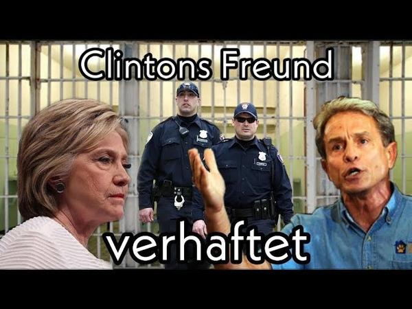 Clintons Freund verhaftet Ihre dunklen Verbindungen kommen ans Licht