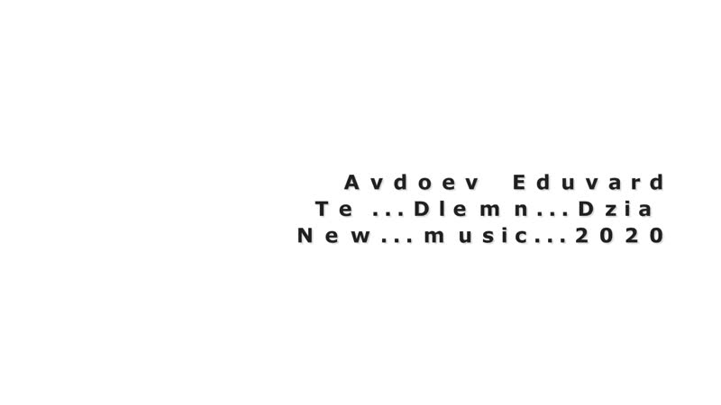 Avdoev Eduvard Dlemn MUSIC 2020