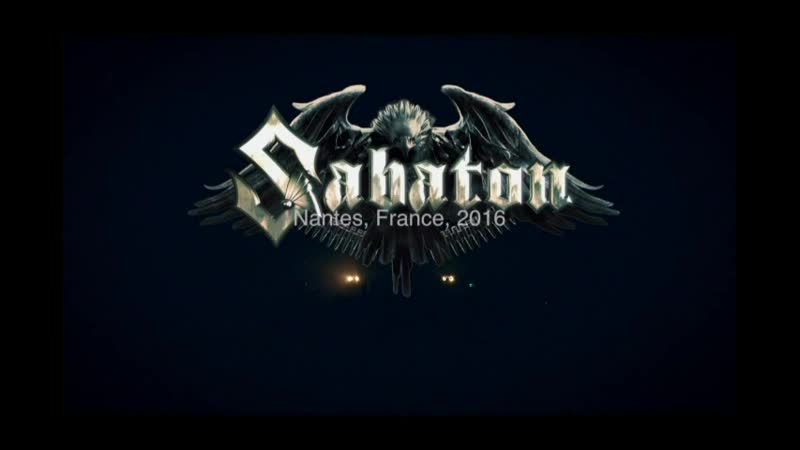 SABATON - Metal Crue ( ,, The Last Stand , Live At Stereolux , Nantes , France \ 2016 г )