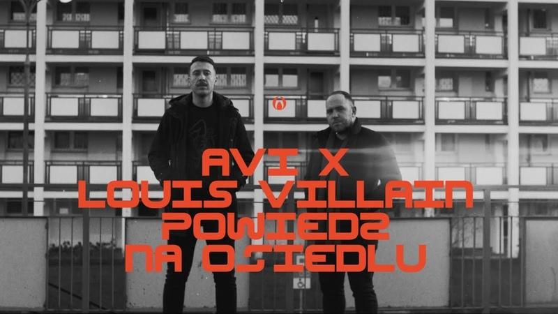 Avi x Louis Villain Powiedz na osiedlu Remix Official Video