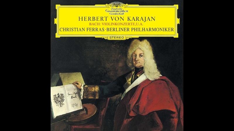 J. S. Bach - Violinkonzert Nr. 1 a-moll BWV 1041 - Christian Ferras - BPO - Herbert von Karajan
