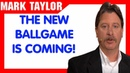 Mark Taylor Prophecy Update 06 05 2019 THE NEW BALLGAME IS COMING