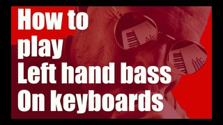 Tutorial: How to play left hand bass on keyboards