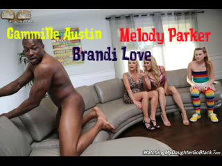 Melody parker & brandi love & cammille austin 💖 interracial 💕 watchingmydaughtergoblack 💘 dogfart ♠ hd 720