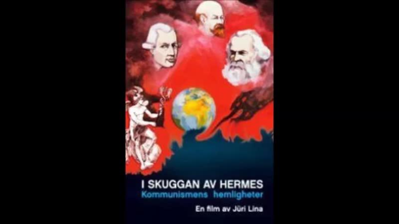 Jüri Lina - Dans l'Ombre d'Hermès, Les Secrets du Communisme (vidéos)