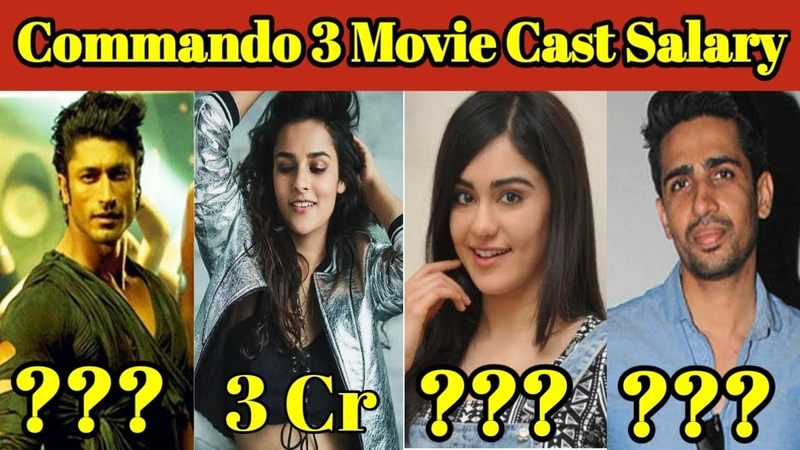 Commando 3 Movie Star Cast Salary | Vidyut Jammwal | Adah Sharma | Gulshan Devaiah | Angira Dhar