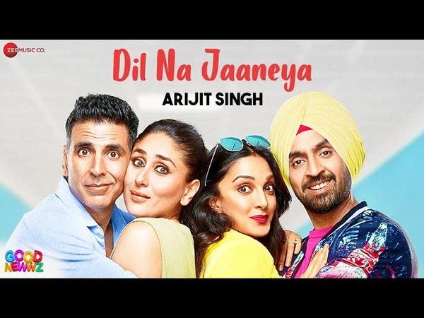 Dil Na Jaaneya - Arijit Singh | Good Newwz | Akshay Kumar, Kareena Kapoor, Diljit, Kiara | Rochak K