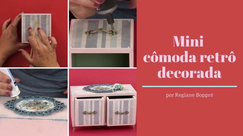 Mini cômoda retrô decorada - por Regiane Boppré para MDF na WEB