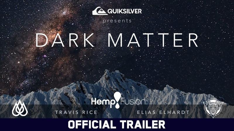 Dark Matter Travis Rice Elias Elhardt Official Trailer Dir by Curt Morgan