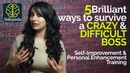 How deal with a CRAZY BOSS? | Self-Improvement Personality Development Training video.