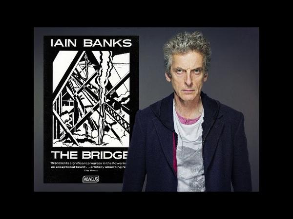 Peter Capaldi reads The Bridge by Iain Banks