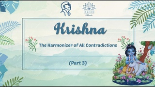 Krishna — The Harmonizer of All Contradictions (Part 3)