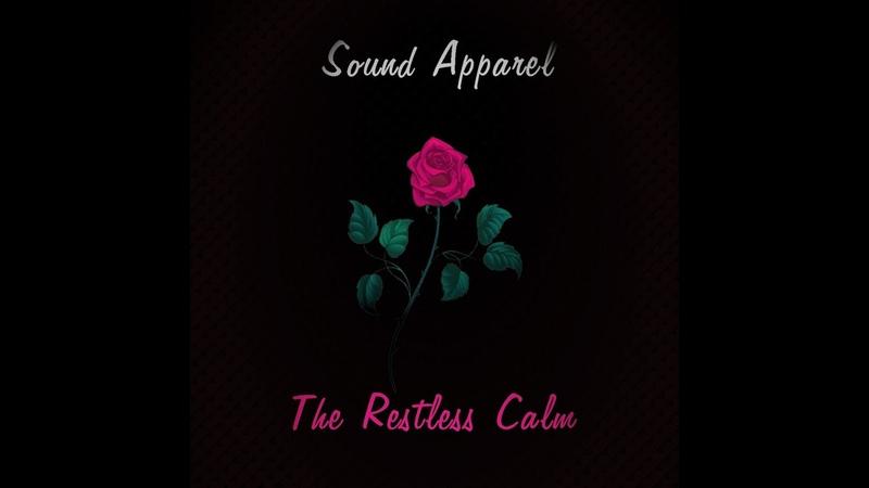 Sound Apparel - The Restless Calm (Orginal Mix) Official Video