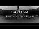 J.Differänt feat. Plural - Tag Team (Carpe Noctem 03.08.18)