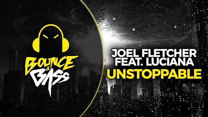 Joel Fletcher - Unstoppable Feat. Luciana
