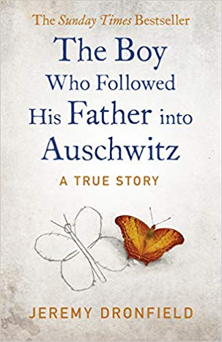 The Boy Who Followed His Father into Auschwitz - Jeremy Dronfield(retail)