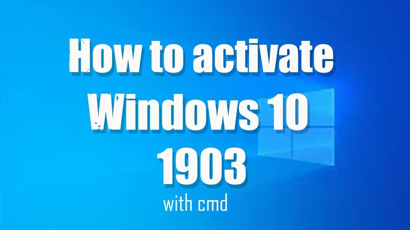 How to activate windows 10 1903 with cmd 2019