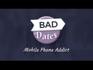 Bad dates 1 mobile phone addict dating language