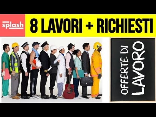 Gli 8 lavori piu' richiesti in italia - Quale mestiere imparare - offerte lavoro | Splash