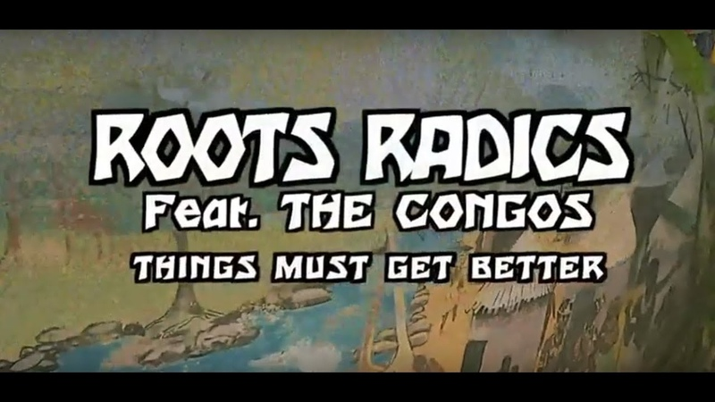 Things Must Get Better - Roots Radics feat. The Congos