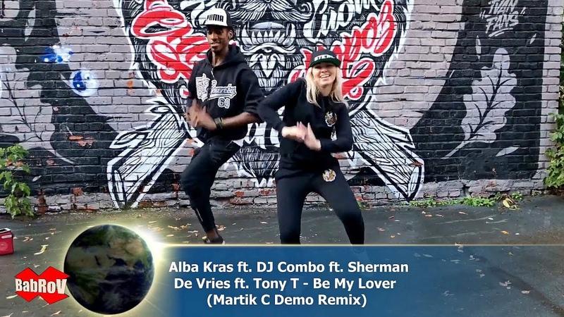 Alba Kras ft DJ Combo ft Sherman De Vries ft Tony T Be My Lover Martik C Demo Remix