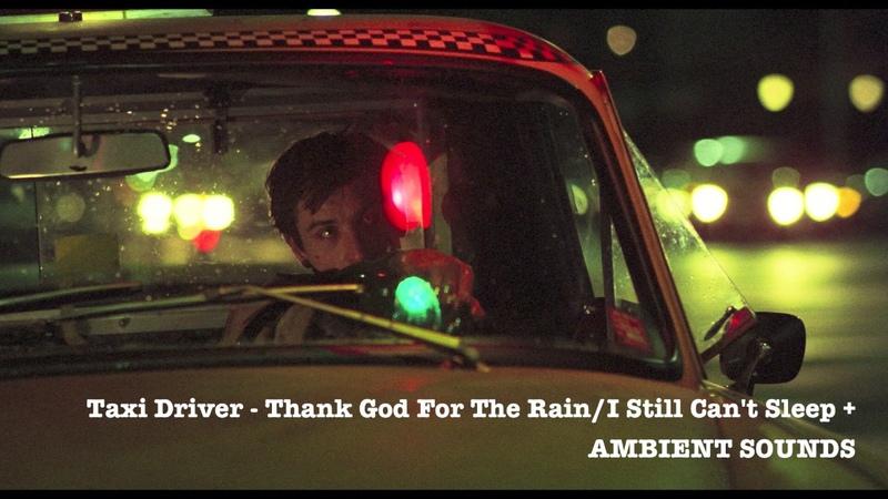 Taxi Driver Thank God For The Rain I Still Can't Sleep