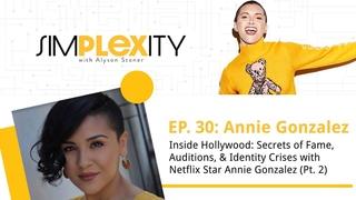 Inside Hollywood: Fame, Auditions, & Identity Crises w/ Netflix Pt 2 ft Star Annie Gonzalez