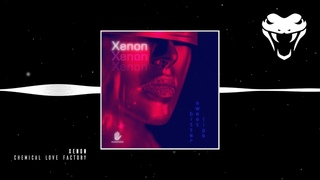 Xenon - Chemical Love Factory