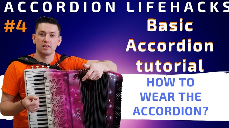 Accordion basics How to wear an accordion Accordion lessons