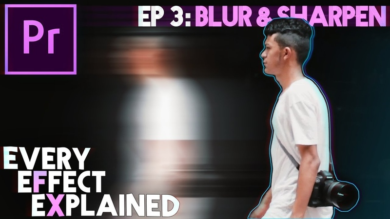 How to use Blur Sharpen effects in Adobe Premiere Pro Every Effect Explained