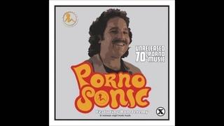 Pornosonic--Unreleased 70's Porno Music (Full Album)