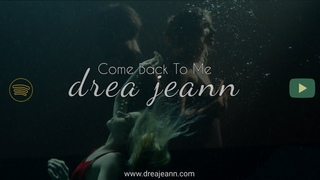 Drea Jeann - Come Back to Me (Official Music Video)