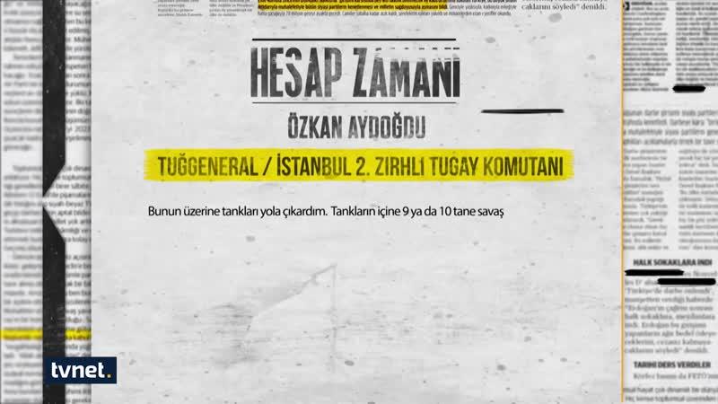 Darbeciler Hesap Veriyor İstanbul 2.Zırhlı Tugay Komutanı Tuğgeneral Özkan Aydoğdu